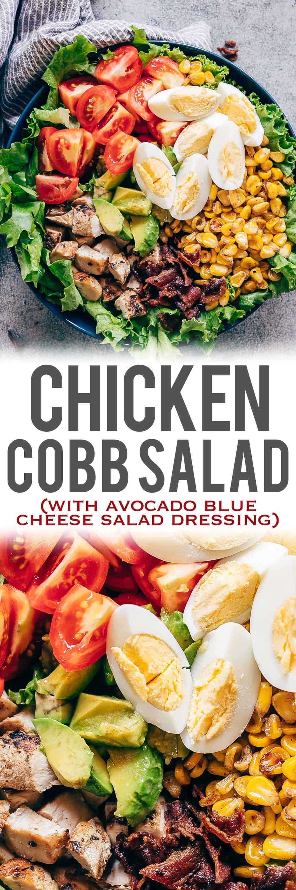 This is a classic layered chicken cobb salad recipe that has all the right fixings that includes lettuce, boiled eggs, grilled corn, bacon, grilled chicken, tomatoes and avocado! Serve this with a creamy avocado blue cheese dressing that\'s made with greek yogurt and you have dinner sorted. This isn\'t just a salad, it\'s a meal! Perfect for a crowd. Use steak instead of chicken or make it vegetarian #salad #recipe #chicken #dinner #easy