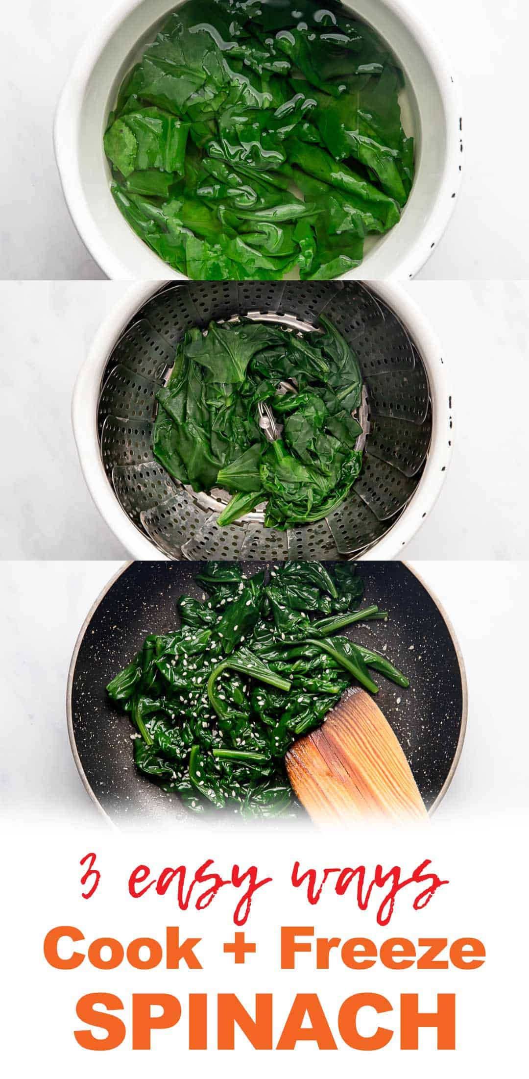 How to cook Spinach 3 Ways + freezing instructions